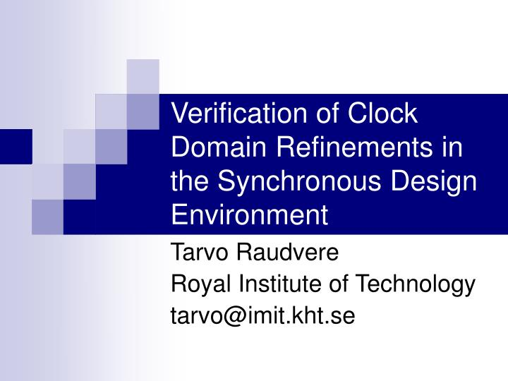 verification of clock domain refinements in the synchronous design environment n.
