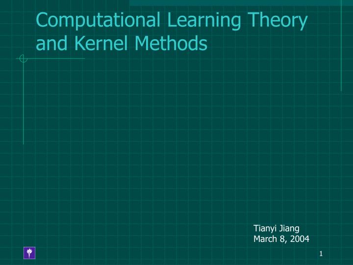 computational learning theory and kernel methods n.