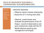 role of resource teachers cooperating teachers mentors1