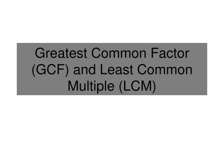 greatest common factor gcf and least common multiple lcm n.
