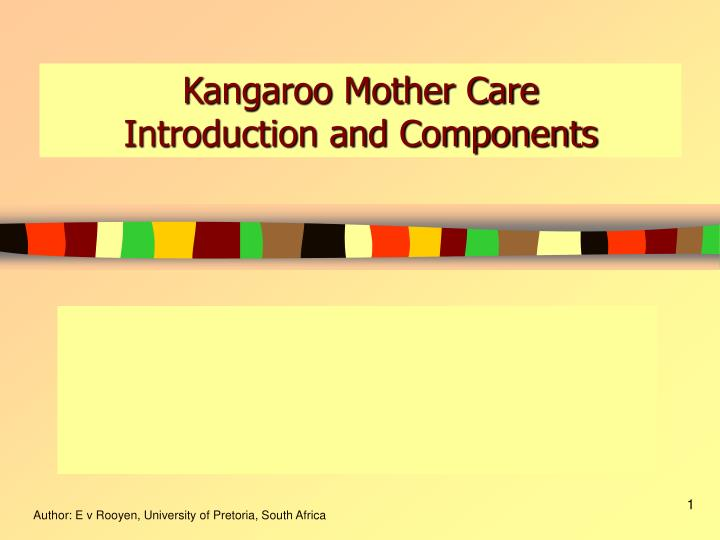 kangaroo mother care introduction and components n.