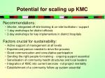 potential for scaling up kmc