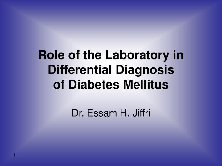 role of the laboratory in differential diagnosis of diabetes mellitus n.
