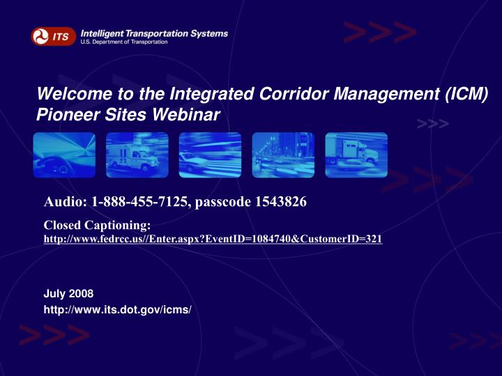welcome to the integrated corridor management icm pioneer sites webinar n.