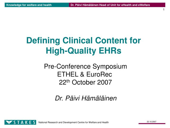 defining clinical content for high quality ehrs n.