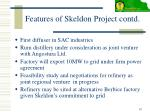 features of skeldon project contd