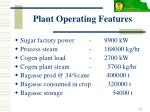 plant operating features