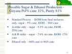 possible sugar ethanol production guyana pol cane 11 purity 81
