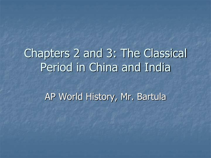 chapters 2 and 3 the classical period in china and india n.