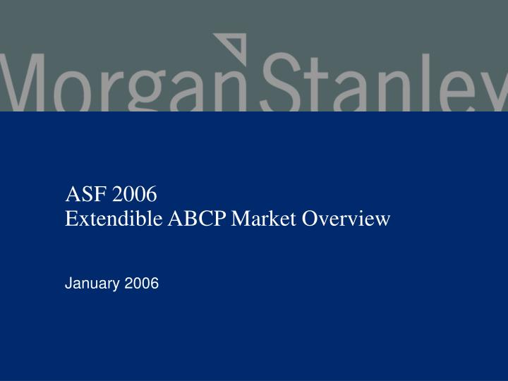 Asf 2006 extendible abcp market overview