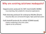 why are existing solutions inadequate