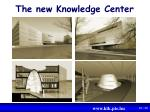 the new knowledge center