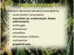metabolic inhibitors