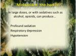 midazolam the bad