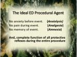 the ideal ed procedural agent