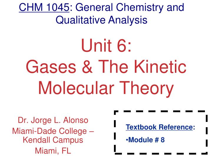 Unit 6 gases the kinetic molecular theory