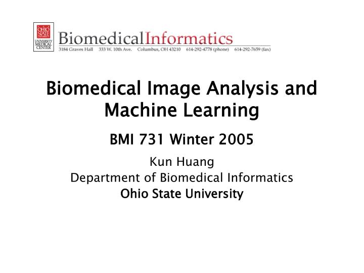biomedical image analysis and machine learning bmi 731 winter 2005 n.