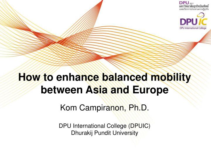 how to enhance balanced mobility between asia and europe n.