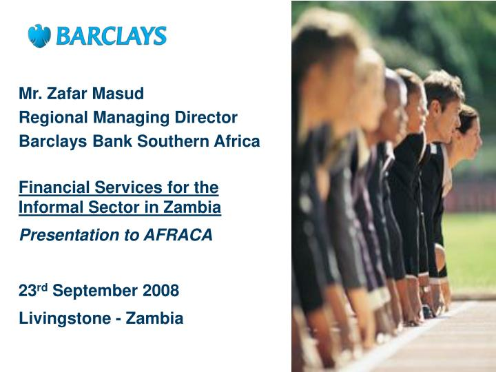 mr zafar masud regional managing director barclays bank southern africa n.