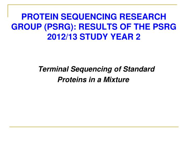 protein sequencing research group psrg results of the psrg 2012 13 study year 2 n.