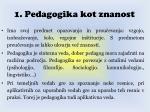 1 pedagogika kot znanost14