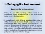 1 pedagogika kot znanost39
