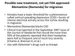 possible new treatment not yet fda approved memantine namenda for migraines