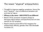 the newer atypical antipsychotics