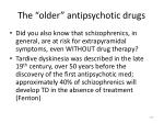 the older antipsychotic drugs