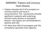 warning triptans and coronary heart disease