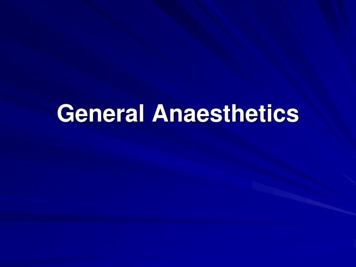 general anaesthetics n.