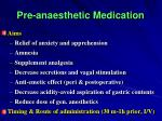 pre anaesthetic medication