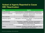 subset of agents reported to cause hbv reactivation