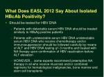 what does easl 2012 say about isolated hbcab positivity