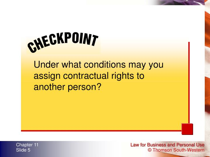 Under what conditions may you assign contractual rights to another person?