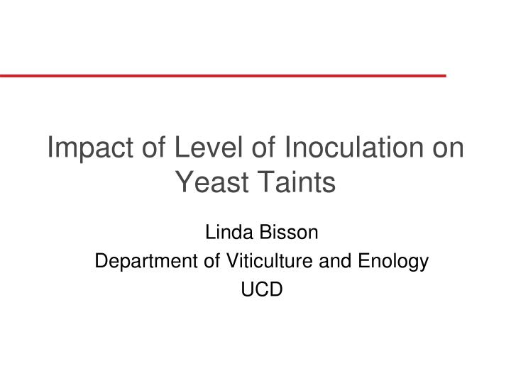 impact of level of inoculation on yeast taints n.