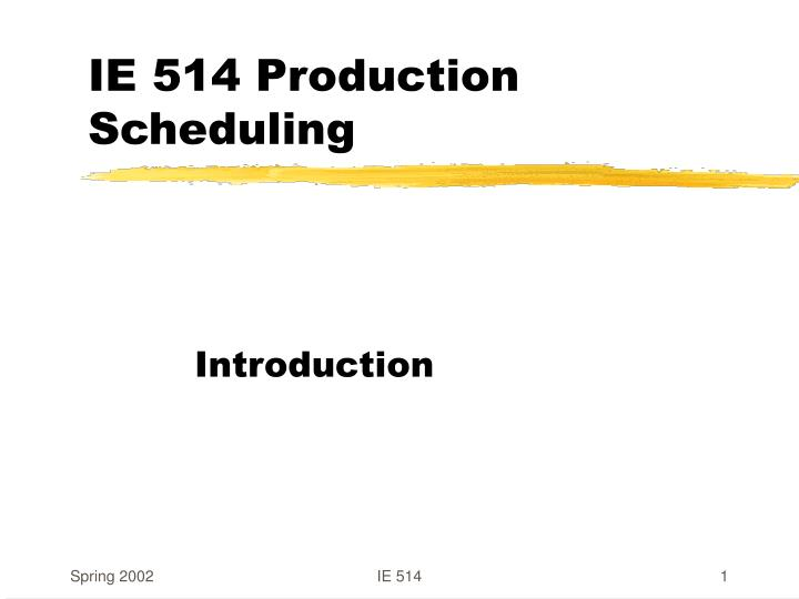 ie 514 production scheduling n.
