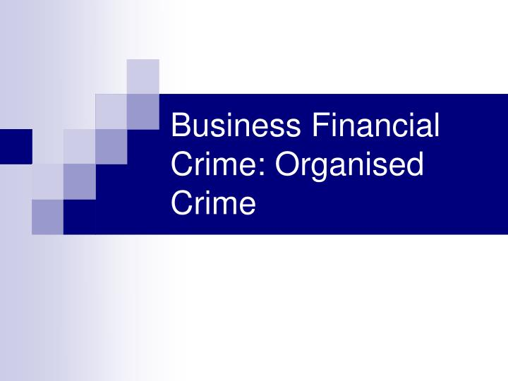 business financial crime organised crime n.