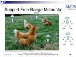 support free range metadata