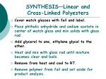 synthesis linear and cross linked polyesters