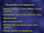 metabolikus sz v dm nyek