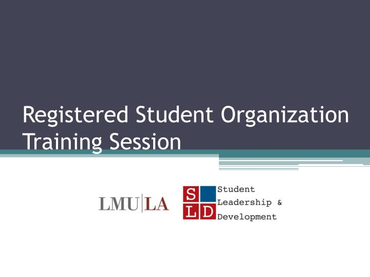 registered student organization training session n.