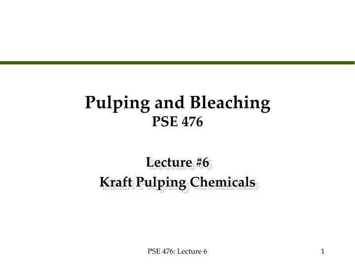 pulping and bleaching pse 476 n.