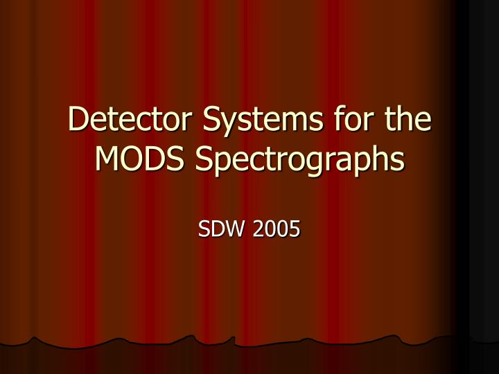 detector systems for the mods spectrographs n.