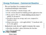 energy finanswer commercial baseline