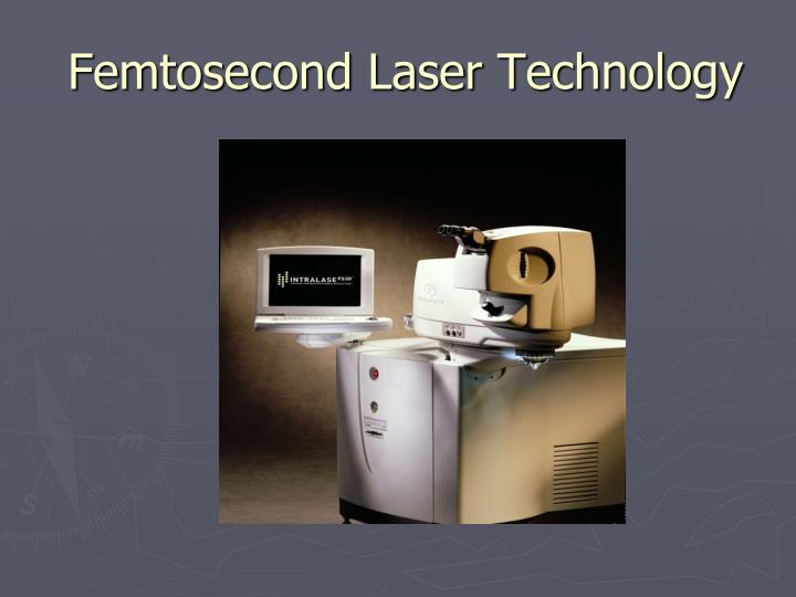 femtosecond laser technology n.