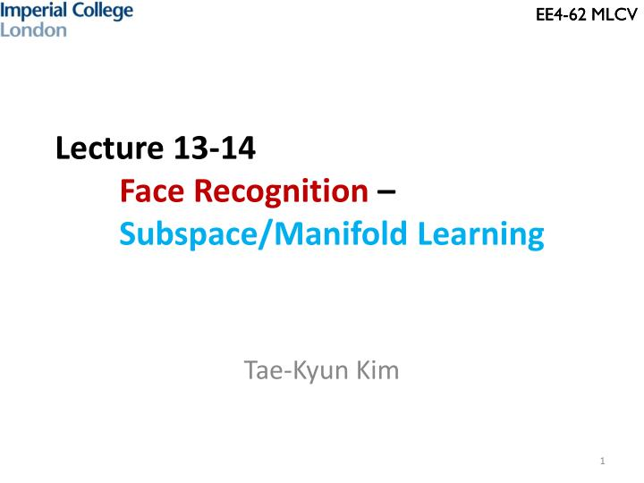 lecture 13 14 face recognition subspace manifold learning n.