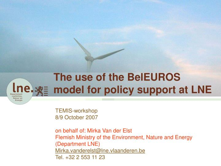 the use of the beleuros model for policy support at lne n.