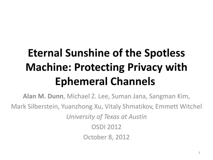 eternal sunshine of the spotless machine protecting privacy with ephemeral channels n.