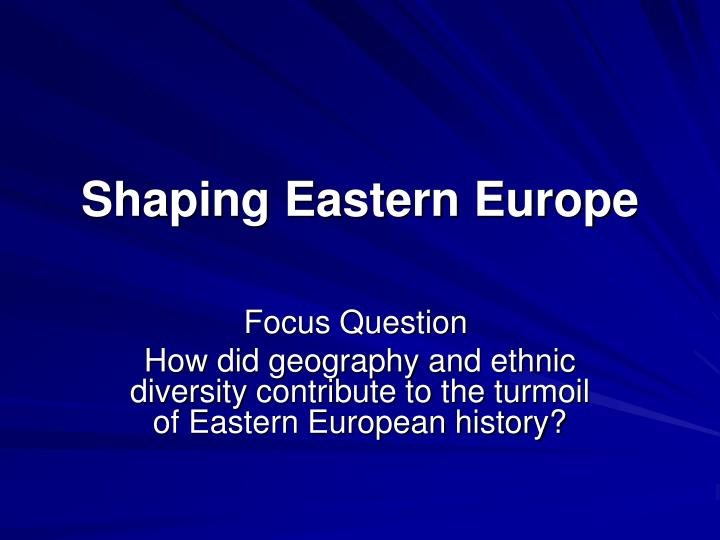 shaping eastern europe n.